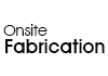 Onsite Fabrication