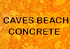 Caves Beach Concrete