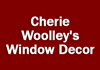 Cherie Woolley's Window Decor