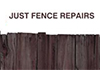 JUST FENCE REPAIRS
