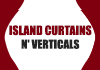 Island Curtains n' Verticals