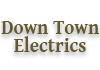 Down Town Electrics