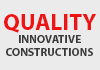 Quality Innovative Constructions