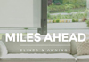 Miles Ahead Blinds & Awnings