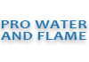 PRO WATER AND FLAME
