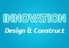 Innovation Design & Construct