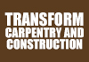 Transform Carpentry and Construction
