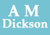A M Dickson