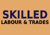 SKILLED Labour and Trades