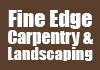 Fine Edge Carpentry & Landscaping