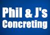 Phil & J's Concreting