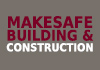 Makesafe building & Construction
