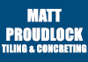 Matt Proudlock Tiling & Concreting Pty Ltd