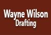 Wayne Wilson Drafting