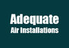 Adequate Air Installations