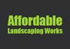 Affordable Landscaping Works