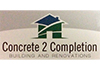 Concrete 2 Completion Building & Renovations