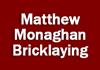 Matthew Monaghan Bricklaying