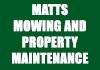 Matts mowing and property maintenance