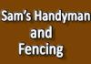 Sam's Handyman and Fencing