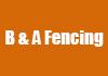 B & A Fencing