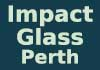 Impact Glass Perth