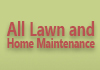 All Lawn and Home Maintenance