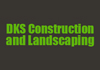 DKS Construction and Landscaping