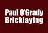 Paul O'Grady Bricklaying