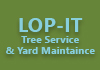 Lop-It Tree Service & Yard Maintaince