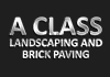 A Class Landscaping and Brick Paving