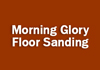 Morning Glory Floor Sanding