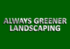 Always Greener Landscaping