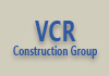 VCR Construction Group