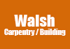 Walsh Carpentry / Building