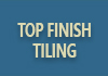Top Finish Tiling