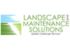 Landscape and Maintenance Solutions