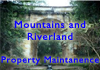 Mountains and Riverland Property Maintenance