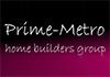 Prime-Metro Home Builders Group- Custom Homes!