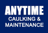 Anytime Caulking & Maintenance