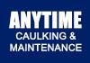 Anytime Caulking & Maintenance