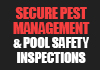 Secure Pest Management & Pool Safety Inspections