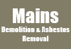 Mains Demolition & Asbestos Removal