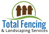 Total Fencing & Landscaping Services