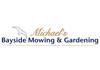 Michael's Bayside Mowing & Gardening