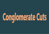 Conglomerate Cuts