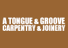 A Tongue & Groove Carpentry & Joinery