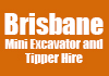 Brisbane Mini Excavator and Tipper Hire