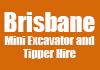 Brisbane Mini Excavator and Tipper Hire