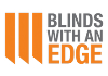 Blinds with an Edge